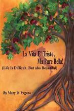 La Vita E' Triste, Ma Pure Bella: Life Is Difficut, But Also Beautiful (Paperbac