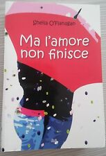 LIBRO SHEILA O'FLANAGAN - MA L'AMORE NON FINISCE - MONDOLIBRI 2008