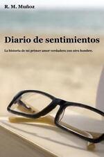 Diario de Sentimientos : La Historia de Mi Primer Amor Verdadero con Otro...