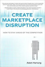 Create Marketplace Disruption: How to Stay Ahead of the Competition-ExLibrary