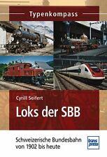 Loks der SBB Schweizerische Bundesbahn ab 1902 Daten Modelle Fakten Typen Buch