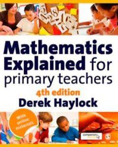 Mathematics Explained for Primary Teachers-Derek Haylock, 9781848601970