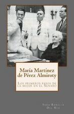 María Martínez de Pérez Almiroty : Los Primeros Pasos de la Mujer en el...