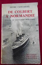 DE COLBERT A NORMANDIE - Etudes et souvenirs maritimes - Henri CANGARDEL - 1957