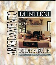 ARREDAMENTO DI INTERNI 1001 IDEE E TRUCCHI ALTROCONSUMO 1993 ARCHITETTURA