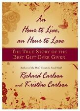 An Hour to Live, an Hour to Love: The True Story of the Best Gift Ever Given by