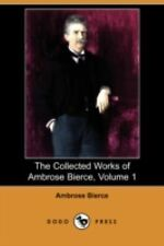 The Collected Works of Ambrose Bierce, Volume 1 (Dodo Press) (Paperback or Softb