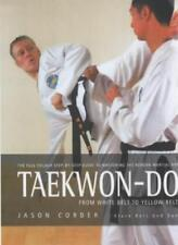Taekwon-Do:  From White Belt to Yellow Belt. A Full-colour Guide to Mastering ,