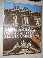 ARTE A ROMA Dalla capitale all eta Umbertina Franco Borsi G Morolli Editalia di