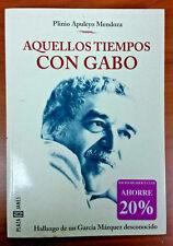 Aquellos Tiempos con gabo de Plinio Apuleyo Mendoza Colombia 2000