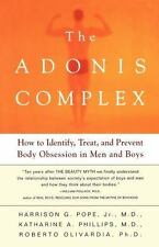 The Adonis Complex: How to Identify, Treat, and Prevent Body Obsession in Men an