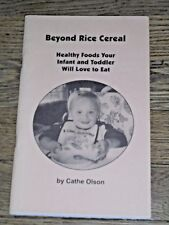 """""""Beyond Rice Cereal: Healthy Foods Your Infant and Toddler Will Love to Eat"""""""