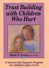 Trust Building with Children Who Hurt: A One-To-On