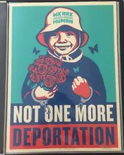 Shepard Fairey Obey Giant Not One More Immigration Print Poster Ernesto Yerena