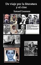De Viaje Por la Literatura y el Cine by Ismael Lorenzo (2014, Paperback)