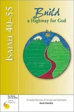 Isaiah 40-55: Build a Highway for God : A Guided Discovery for Groups and Indivi