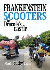 Frankenstein Scooters to Dracula's Castle book Martin 'Sticky' Round - Lambretta