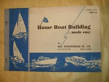 Home Boat Building Made Easy By The Bell Woodworking Co. Ltd - 13th Ed. As Photo