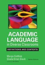 Academic Language in Diverse Classrooms : Definitions and Contexts by Margo H. G
