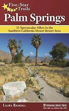 Five-Star Trails: Palm Springs: 31 Spectacular Hikes in the Southern California