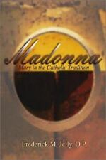 Madonna: Mary in the Catholic Tradition