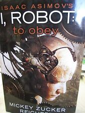 Isaac Asimov's I, Robot To Obey by Reichert new hardcover Book Club