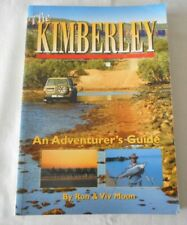 The Kimberley by Ron and Viv Moon, An Adventurer's Guide