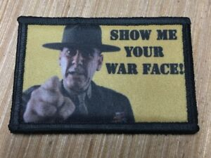 Show Me Your War Face Full Metal Jacket Morale Patch Tactical ARMY Military