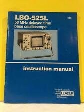 Leader LBO-525L 50 MHz Delayed Time Base Oscilloscope Instruction Manual