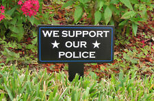 We Support Our Police Sign | Police Support Sign | First Responder Sign | Police