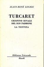 Alain-Renè Lesage =TURCARET CRISPINO RIVALE DEL SUO PADRONE LA TONTINA 2459-2460