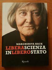 HACK Margherita - LIBERA SCIENZA IN LIBERO STATO - Rizzoli - 1 edizione 2010