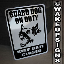 BEWARE OF GUARD DOG SIGN KEEP GATE CLOSED ON DUTY SIGN ALUMINUM NO TRESPASSING