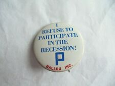 Vintage Ballou Inc I Refuse to Participate in the Recession Advertising Pinback
