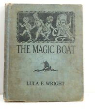 THE MAGIC BOAT by Lula E Wright w/ Smedley Illus, 1927 1st Edition
