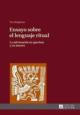 Ensayo sobre el lenguaje ritual: La adivinacin en quechua y en aimara Spanish E