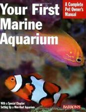Your First Marine Aquarium Book: Everything about Setting It Up~Saltwater Fish