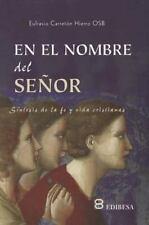 En el Nombre Del Senor : Sintesis de la Fe y Vida Cristiana by Osb, Eufrasio...