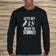 Lets get ready to stumble 3 Stooges Black Long Sleeve T-shirt Funny Drinking
