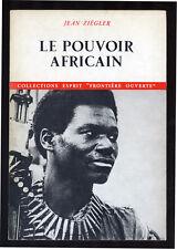 ZIÉGLER, POUVOIR AFRICAIN ÉLÉMENTS D'UNE SOCIOLOGIE POLITIQUE DE L'AFRIQUE NOIRE