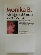 Karin Jäckel Monika B Ich bin nicht mehr eure Tochter