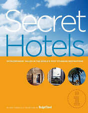 Secret Hotels: Extraordinary Values in the World's Most Stunning Destinations,To