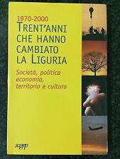 1970-2000 TRENT'ANNI CHE HANNO CAMBIATO LA LIGURIA - R. Caruso - SAGEP 2001