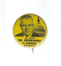 EARLY RE-ELECT ED DERWINSKI OF ILLINOIS TO CONGRESS PICTURE CAMPAIGN BUTTON