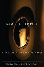 Games of Empire: Global Capitalism and Video Games (Electronic Mediations), de P
