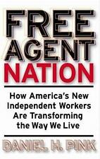 Free Agent Nation (2001) How to Make Money at Home Freelance Jobs NEW Hardback