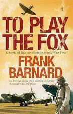 To Play The Fox, Frank Barnard, Very Good condition, Book