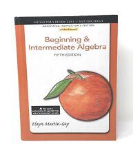 Beginning & Intermediate Algebra 5th Ed Martin-Gray Annotated Instructor's Ed