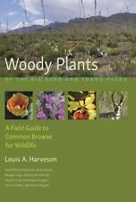 Woody Plants of the Big Bend and Trans-Pecos: A Field Guide to Common Browse for