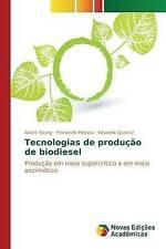 Tecnologias de produção de biodiesel: Produção em meio supercrítico e em meio en